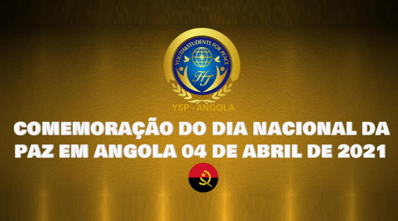 COMEMORAÇÃO DO DIA NACIONAL DA PAZ EM ANGOLA 4 DE ABRIL DE 2021